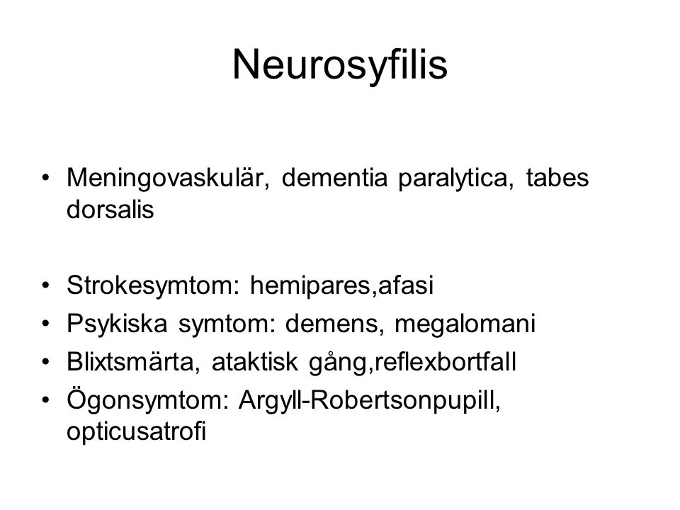 Neurosyfilis Meningovaskulär, dementia paralytica, tabes dorsalis