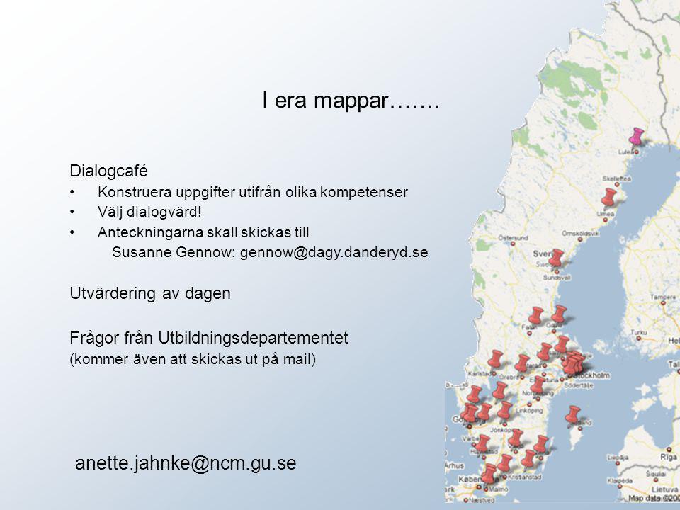 I era mappar……. anette.jahnke@ncm.gu.se Dialogcafé