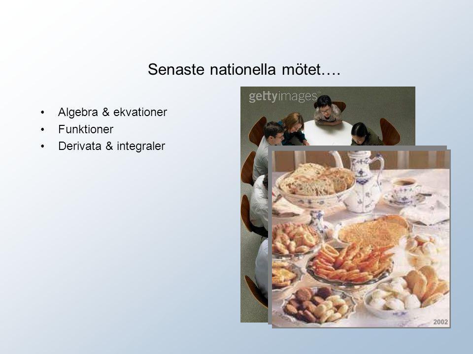 Senaste nationella mötet….