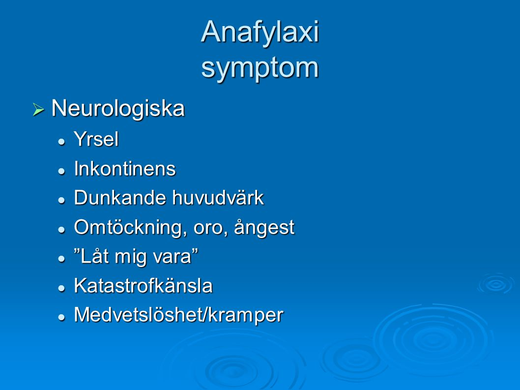 Anafylaxi symptom Neurologiska Yrsel Inkontinens Dunkande huvudvärk