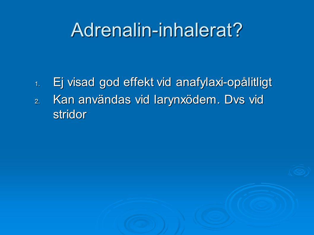 Adrenalin-inhalerat Ej visad god effekt vid anafylaxi-opålitligt