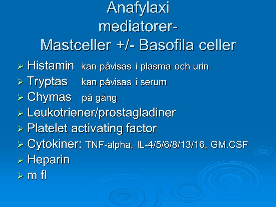 Anafylaxi mediatorer- Mastceller +/- Basofila celler