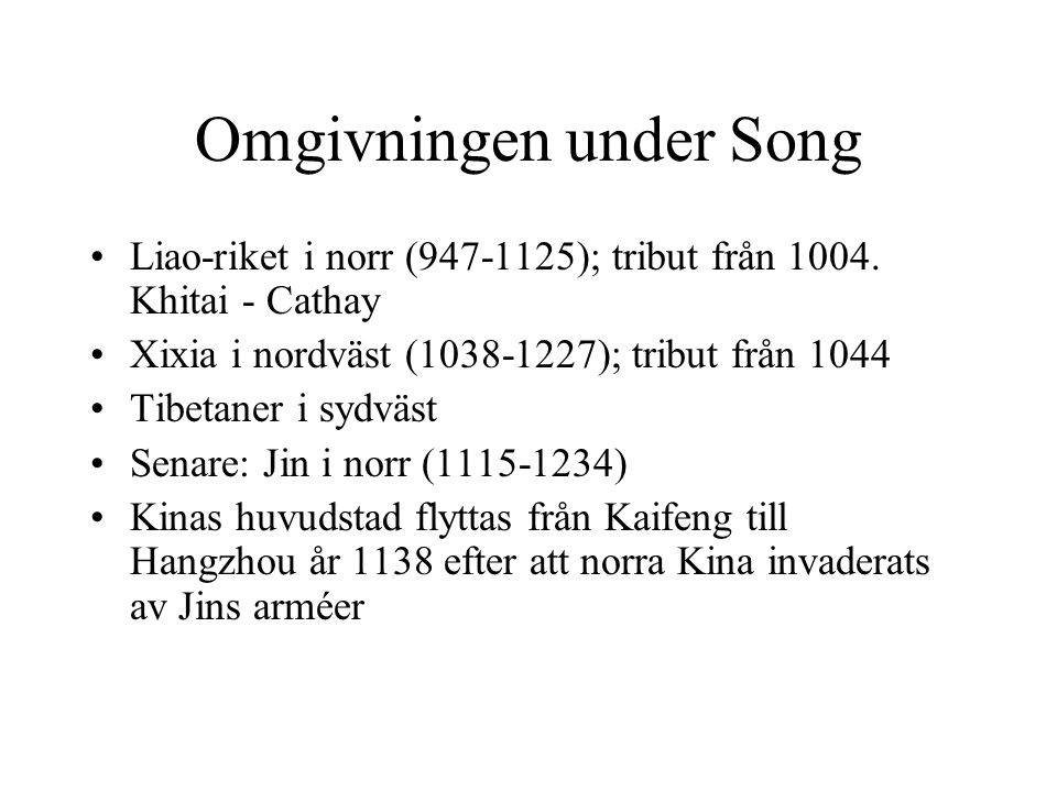 Omgivningen under Song