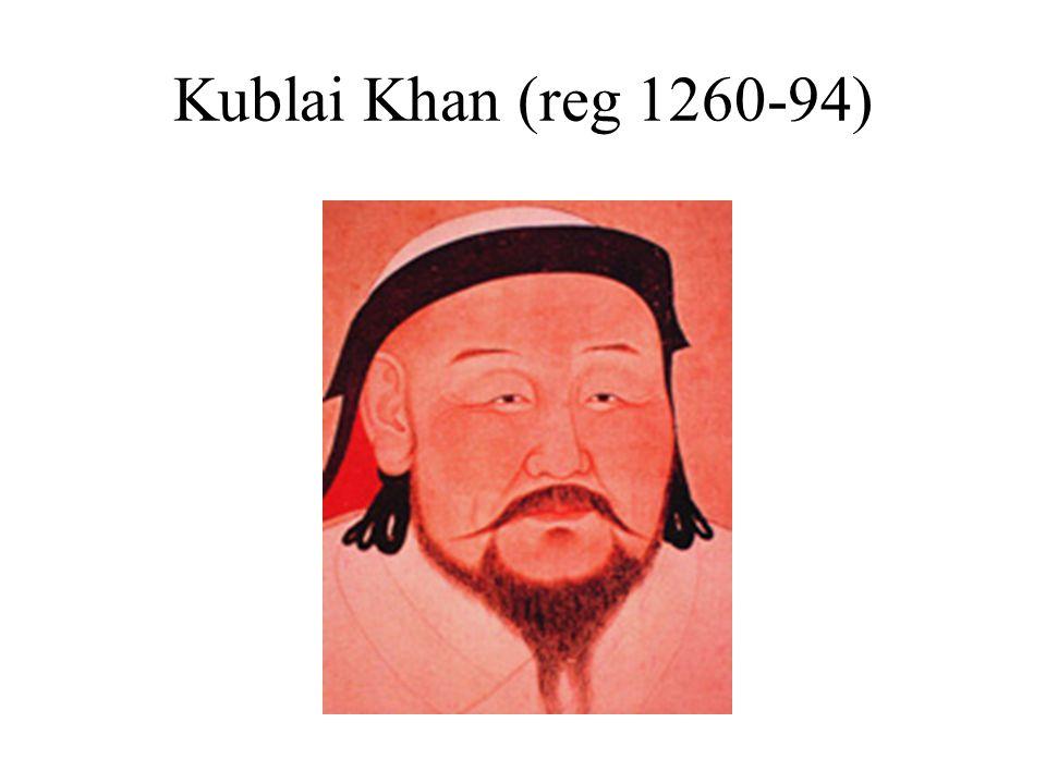 Kublai Khan (reg 1260-94)