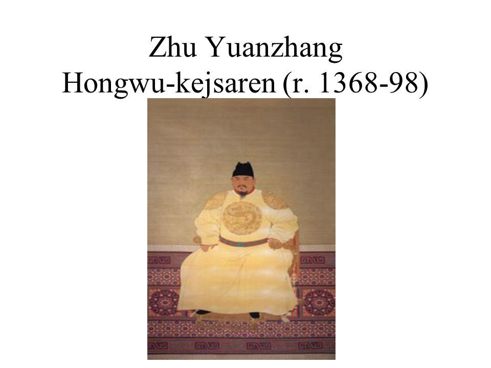 Zhu Yuanzhang Hongwu-kejsaren (r. 1368-98)