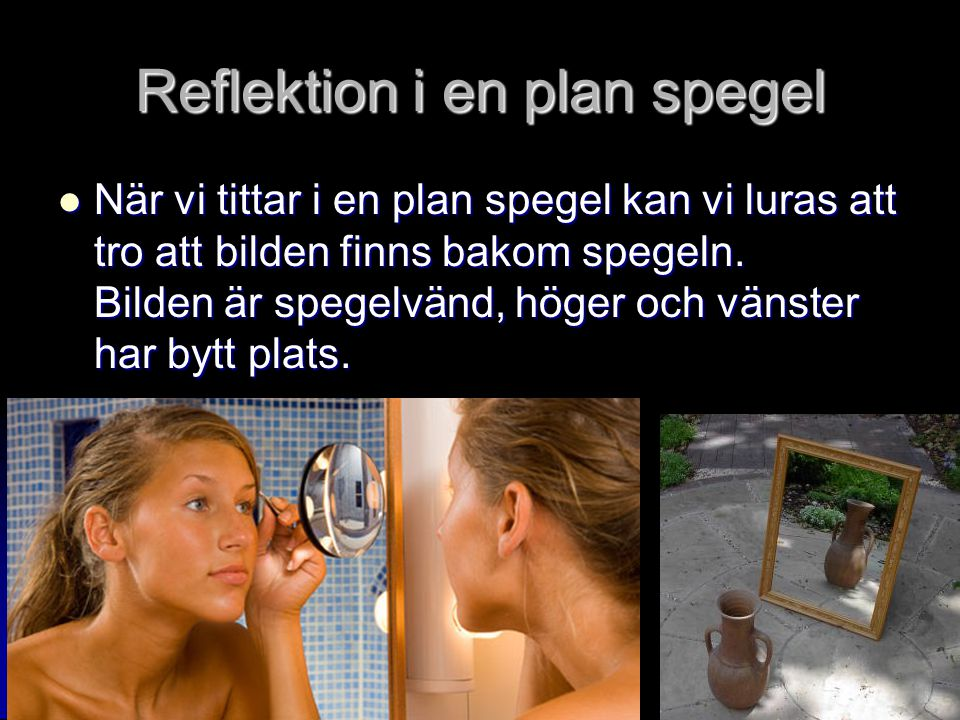 Reflektion i en plan spegel