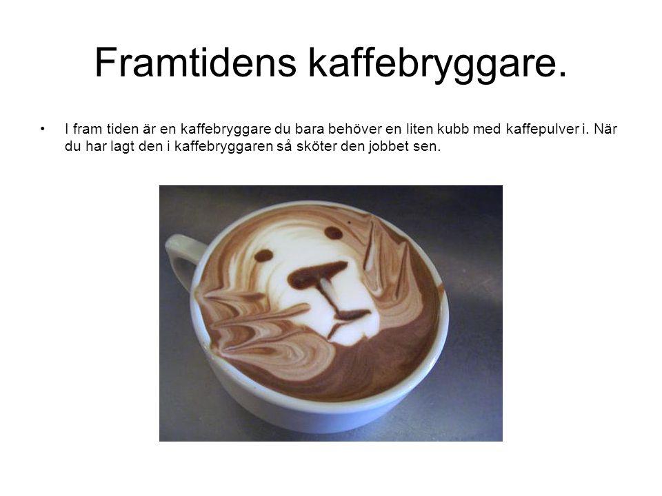 Framtidens kaffebryggare.