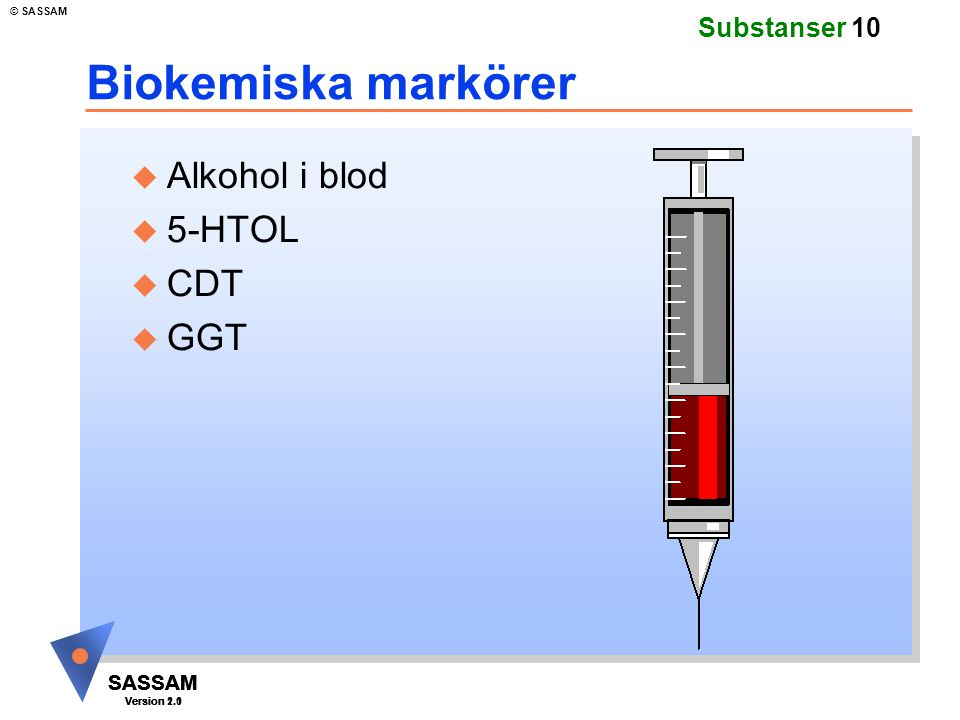 Biokemiska markörer Alkohol i blod 5-HTOL CDT GGT Kommentar: