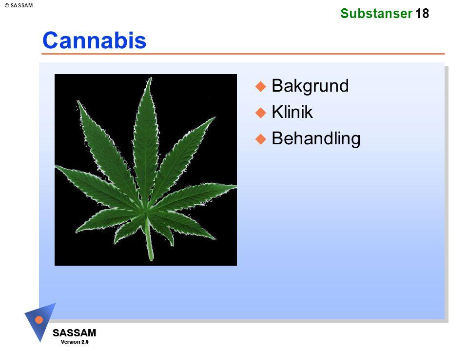 Cannabis Bakgrund Klinik Behandling Kommentar: