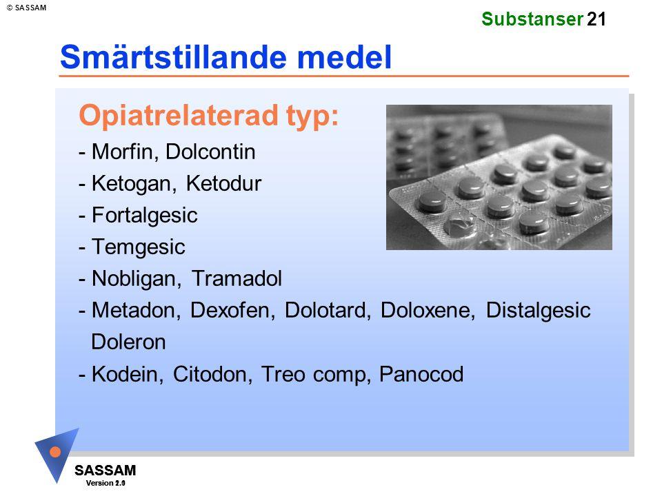 Smärtstillande medel Opiatrelaterad typ: - Morfin, Dolcontin