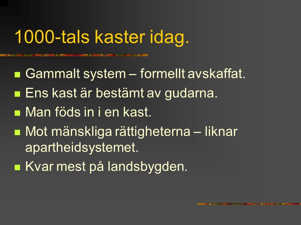1000-tals kaster idag. Gammalt system – formellt avskaffat.