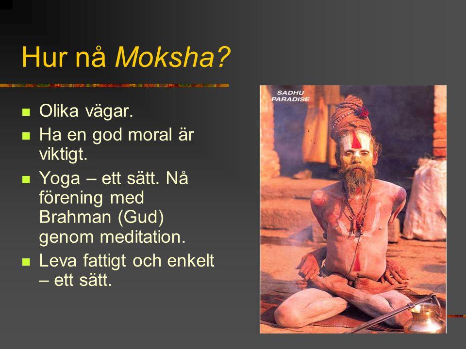 Hur nå Moksha Olika vägar. Ha en god moral är viktigt.