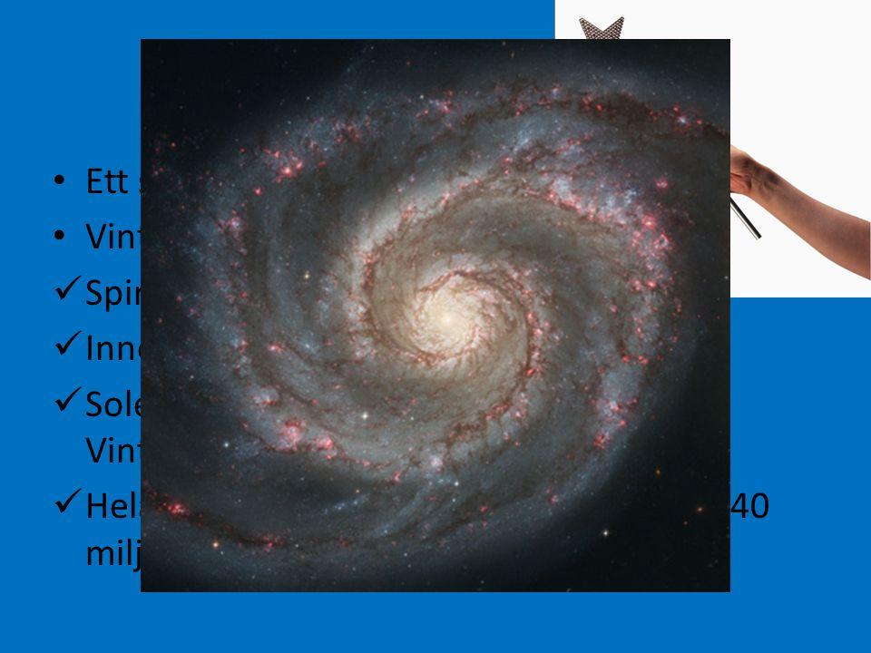 GALAXER I MINA BRAXER Ett stjärnsystem kallas galax