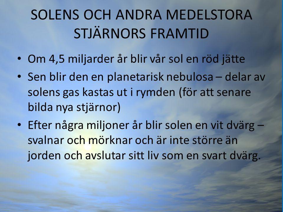 SOLENS OCH ANDRA MEDELSTORA STJÄRNORS FRAMTID