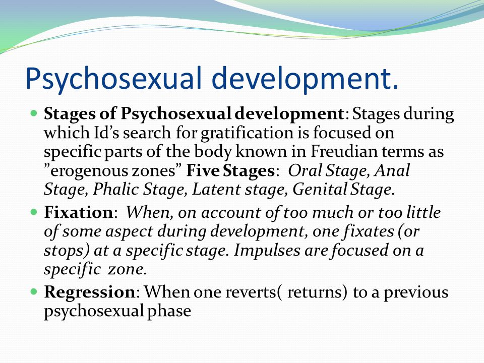 Psychosexual development.