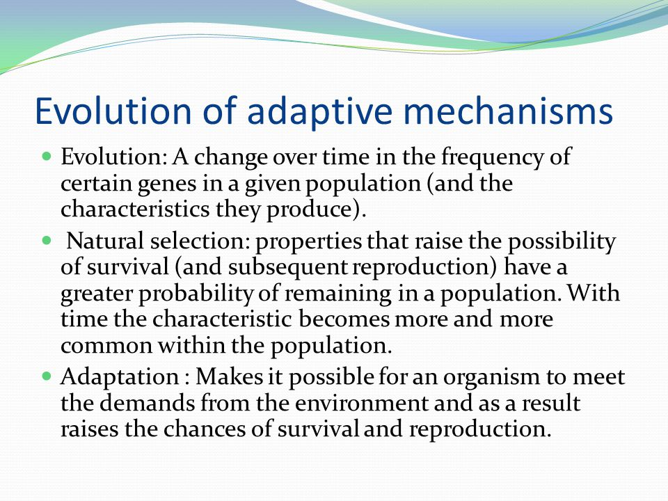 Evolution of adaptive mechanisms