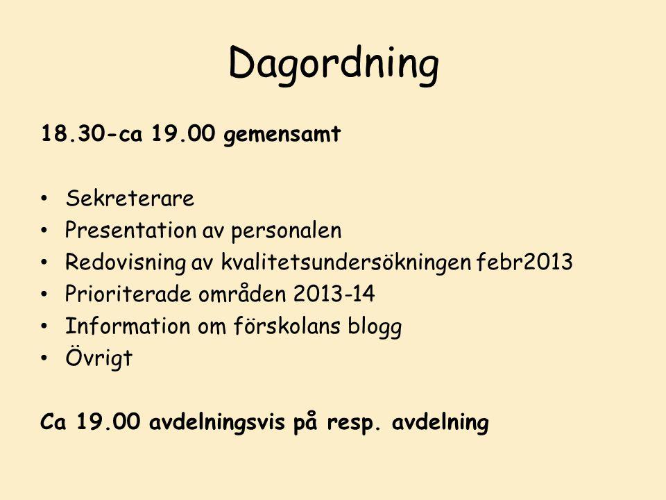 Dagordning 18.30-ca 19.00 gemensamt Sekreterare