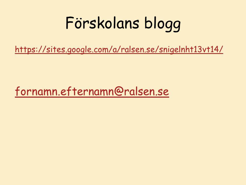Förskolans blogg fornamn.efternamn@ralsen.se