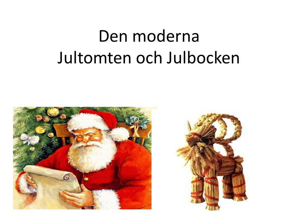 Den moderna Jultomten och Julbocken