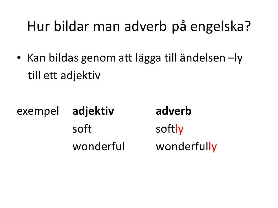 Hur bildar man adverb på engelska