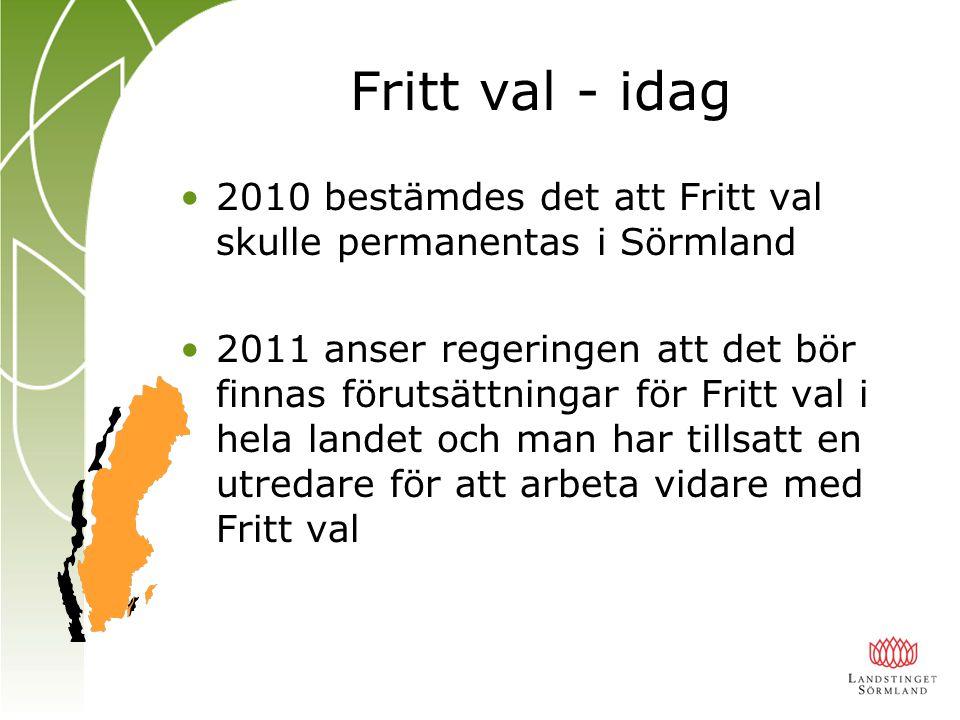 Fritt val - idag 2010 bestämdes det att Fritt val skulle permanentas i Sörmland.