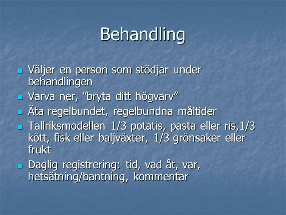 Behandling Väljer en person som stödjar under behandlingen