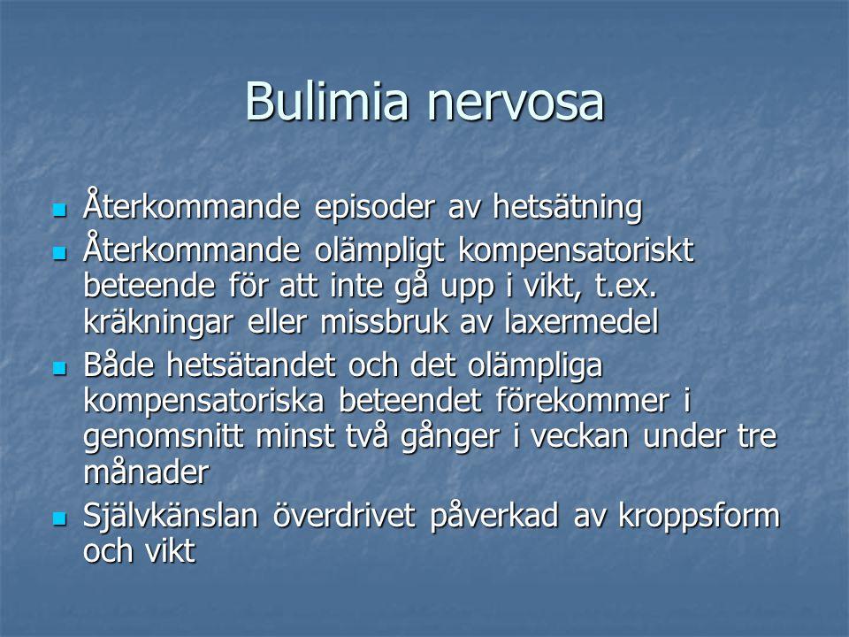 Bulimia nervosa Återkommande episoder av hetsätning