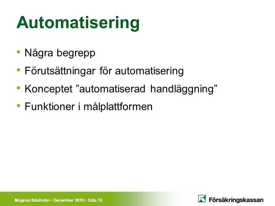Automatisering Några begrepp Förutsättningar för automatisering