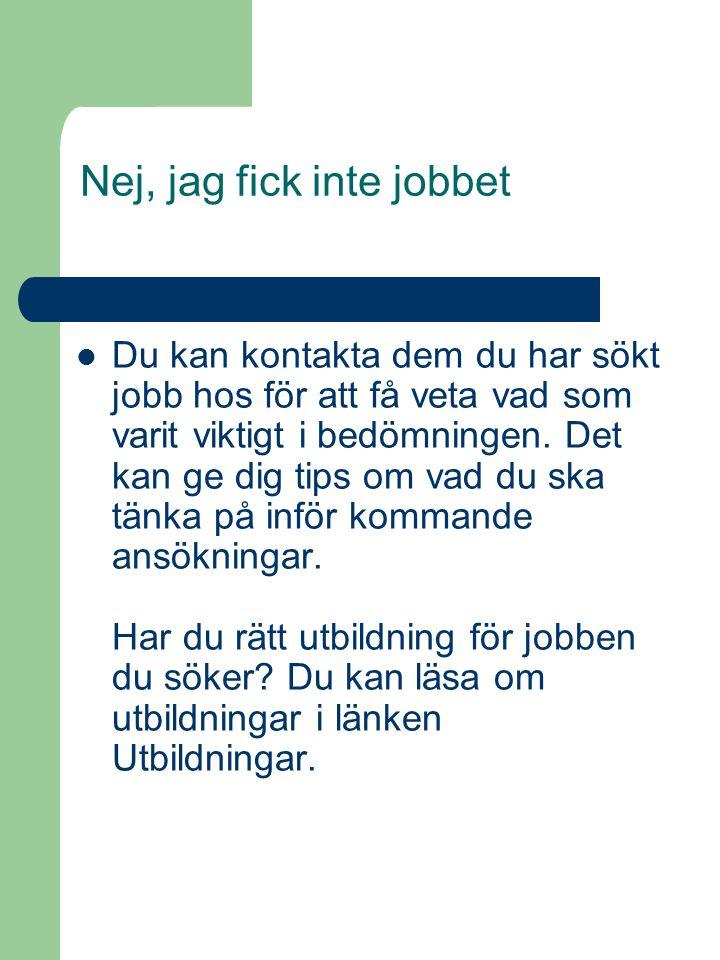 Nej, jag fick inte jobbet