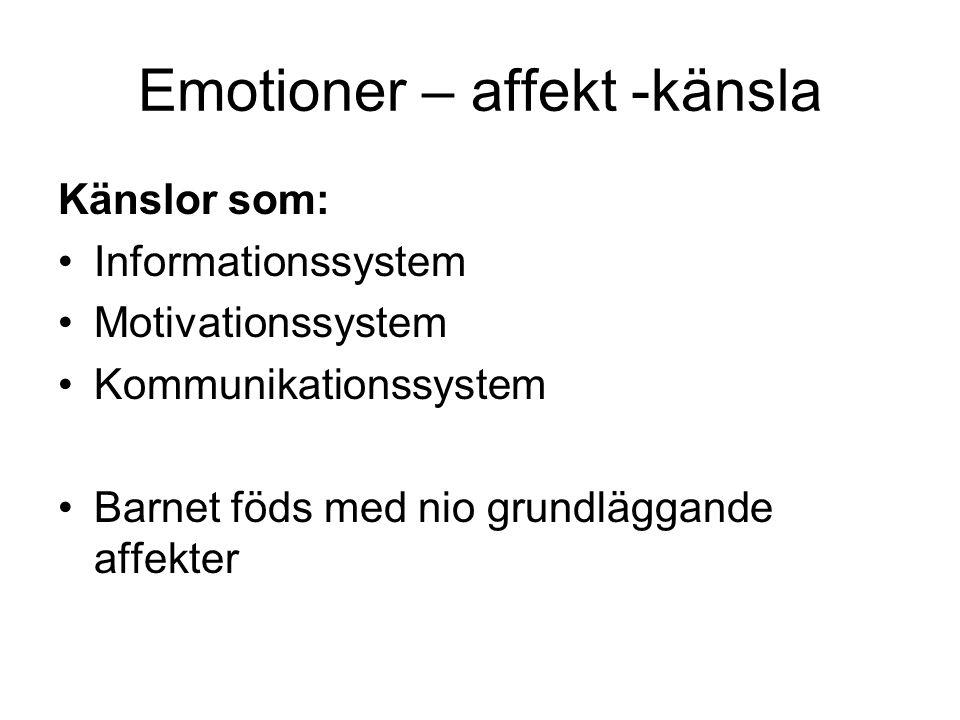 Emotioner – affekt -känsla