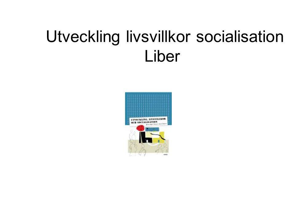 Utveckling livsvillkor socialisation Liber