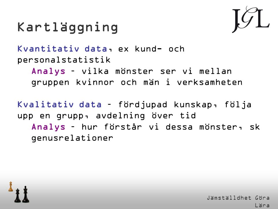 Kartläggning Kvantitativ data, ex kund- och personalstatistik