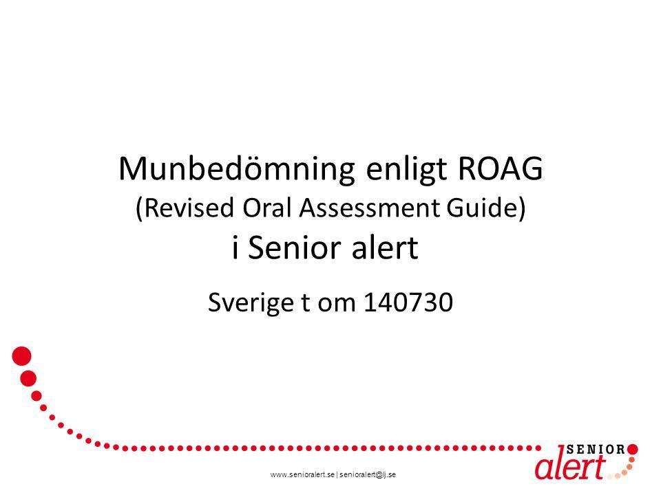 Munbedömning enligt ROAG (Revised Oral Assessment Guide) i Senior alert