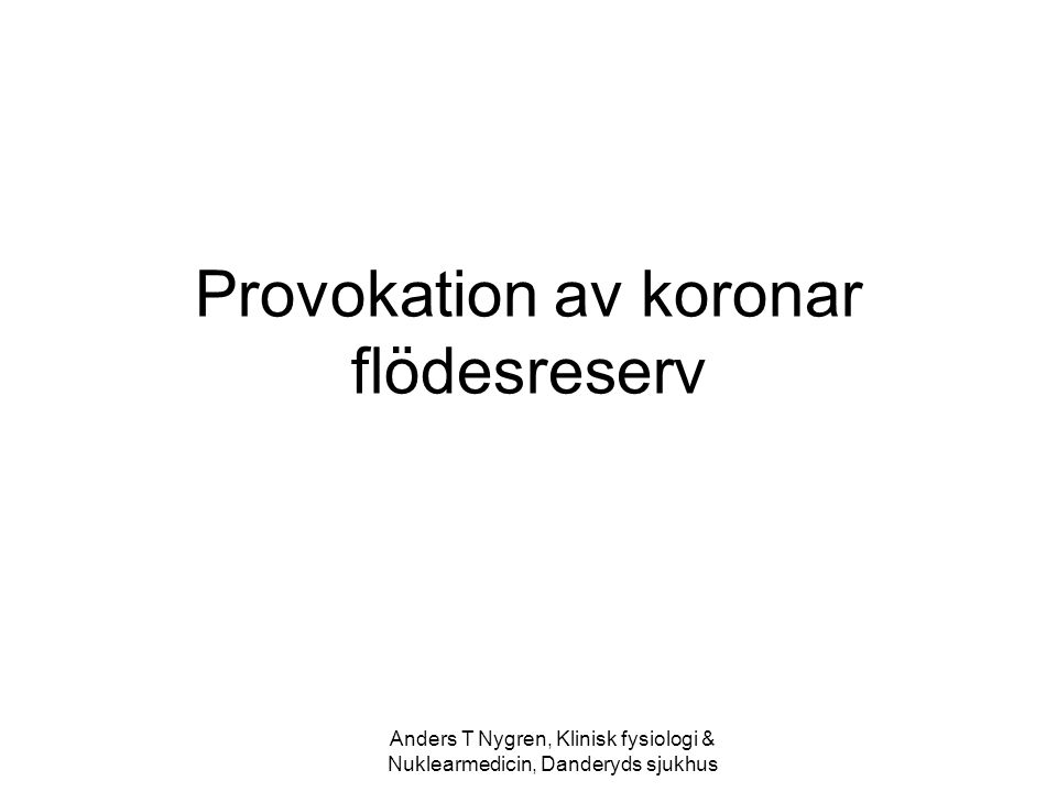 Provokation av koronar flödesreserv