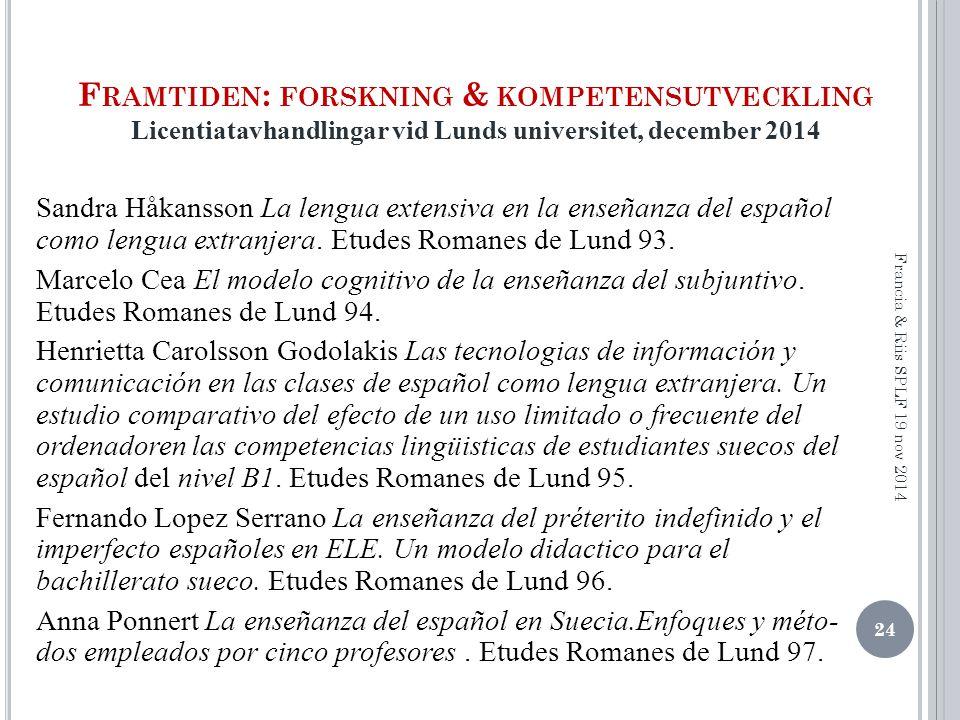 Framtiden: forskning & kompetensutveckling Licentiatavhandlingar vid Lunds universitet, december 2014