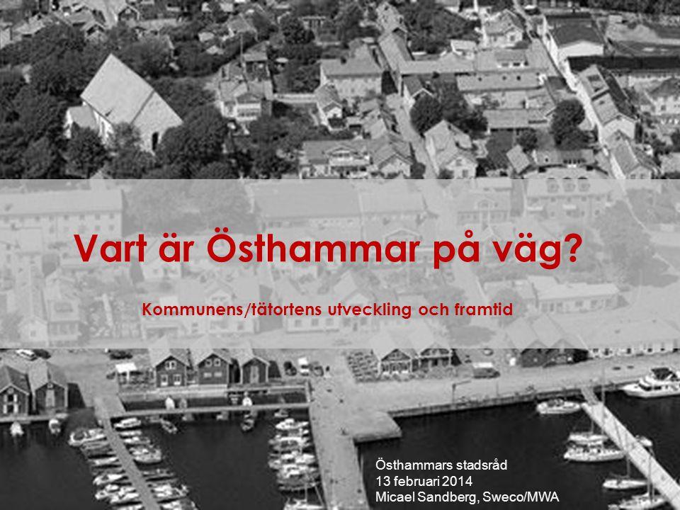 Vart är Östhammar på väg Kommunens/tätortens utveckling och framtid