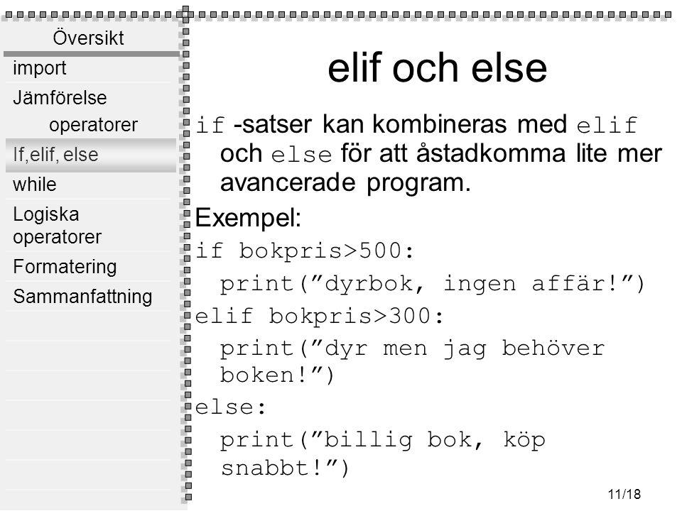 elif och else if -satser kan kombineras med elif och else för att åstadkomma lite mer avancerade program.