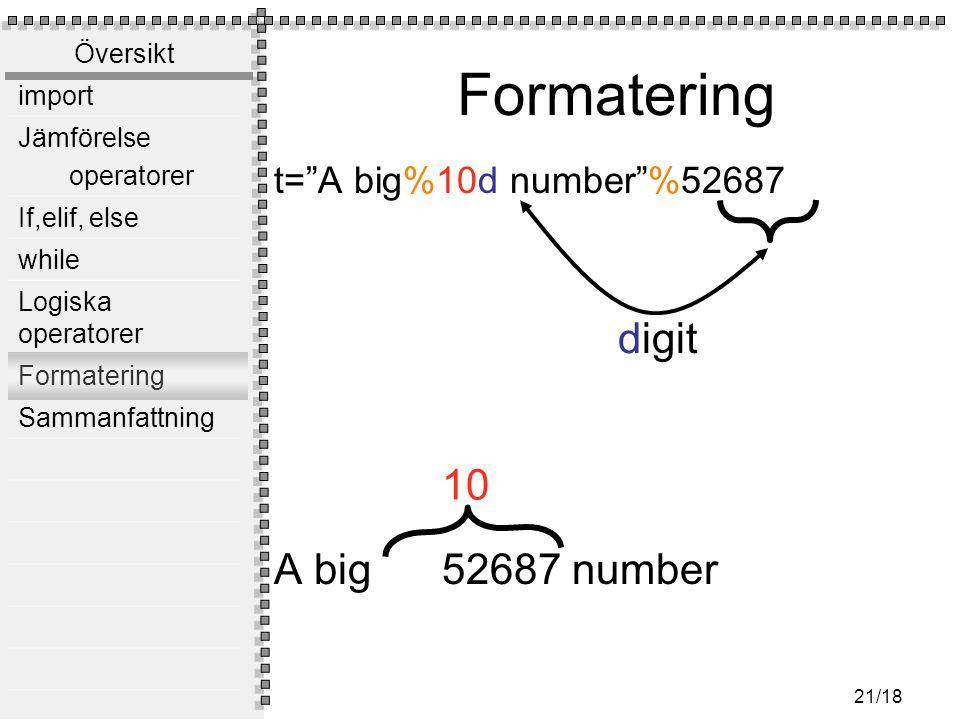 Formatering t= A big%10d number %52687 A big 52687 number digit 10