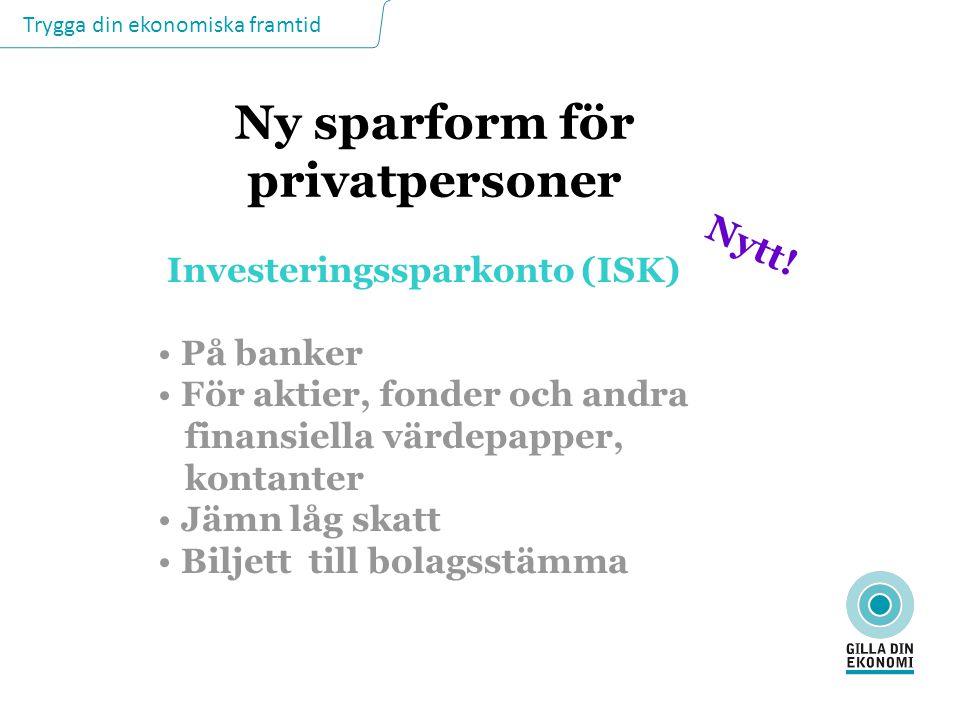 Ny sparform för privatpersoner Investeringssparkonto (ISK)