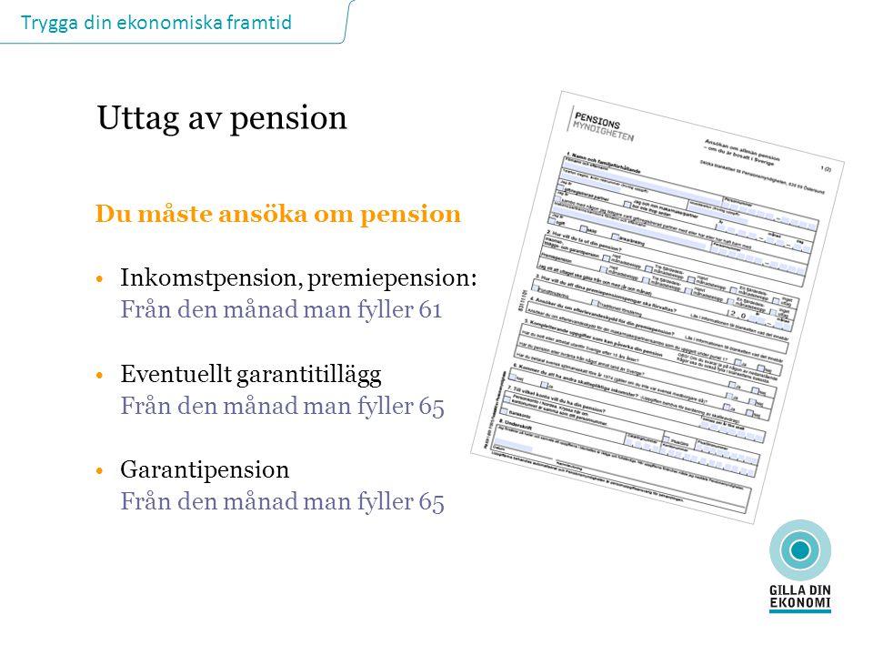 Uttag av pension Du måste ansöka om pension