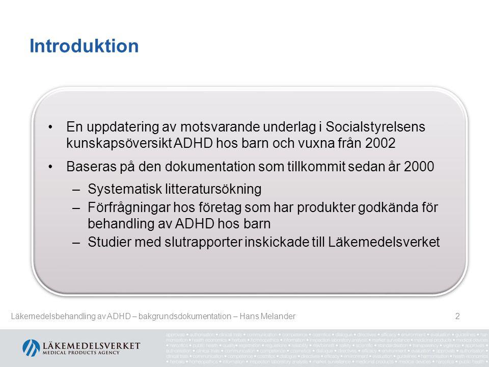 Introduktion En uppdatering av motsvarande underlag i Socialstyrelsens kunskapsöversikt ADHD hos barn och vuxna från 2002.