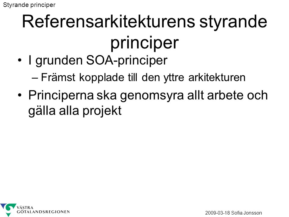 Referensarkitekturens styrande principer