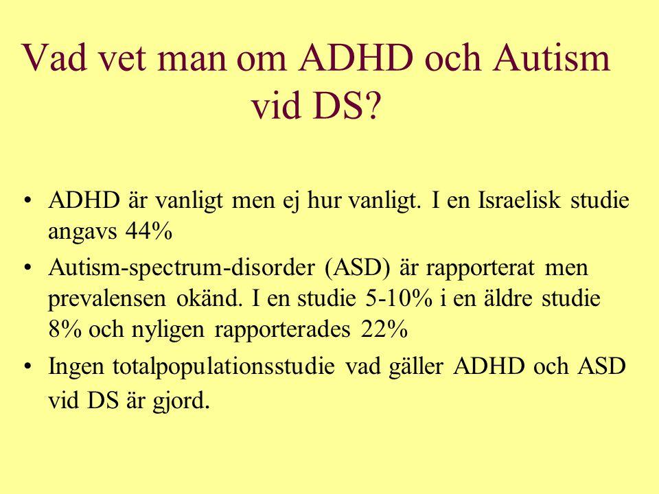Vad vet man om ADHD och Autism vid DS
