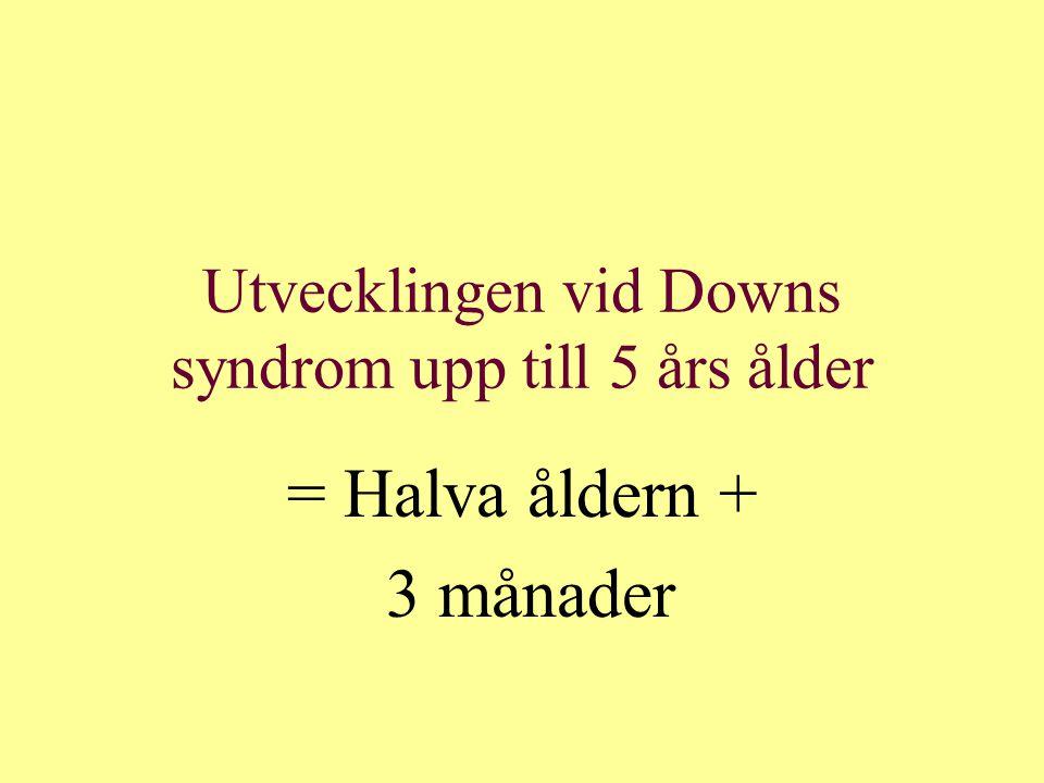 Utvecklingen vid Downs syndrom upp till 5 års ålder