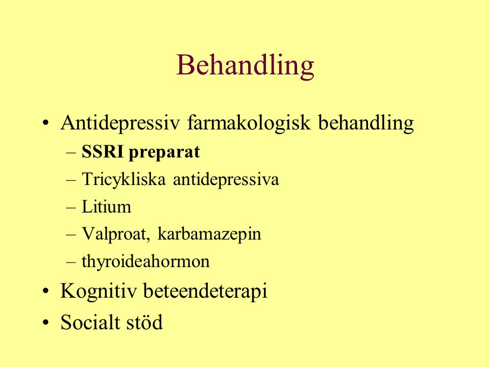 Behandling Antidepressiv farmakologisk behandling