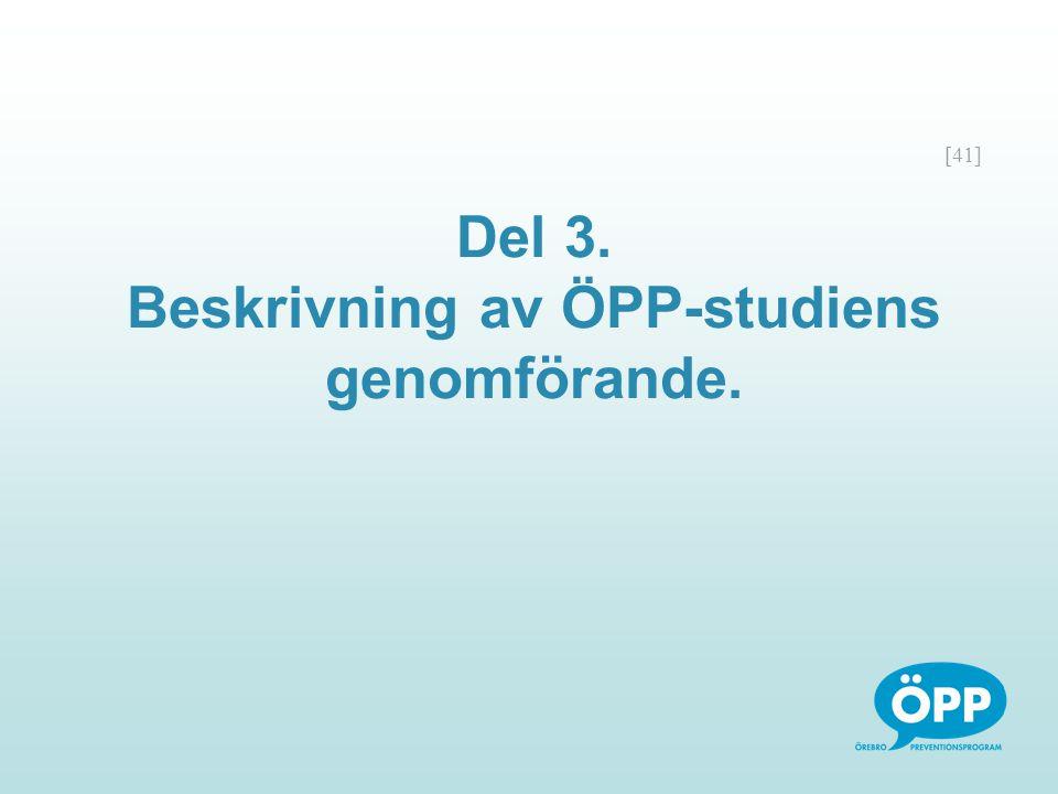 Del 3. Beskrivning av ÖPP-studiens genomförande.