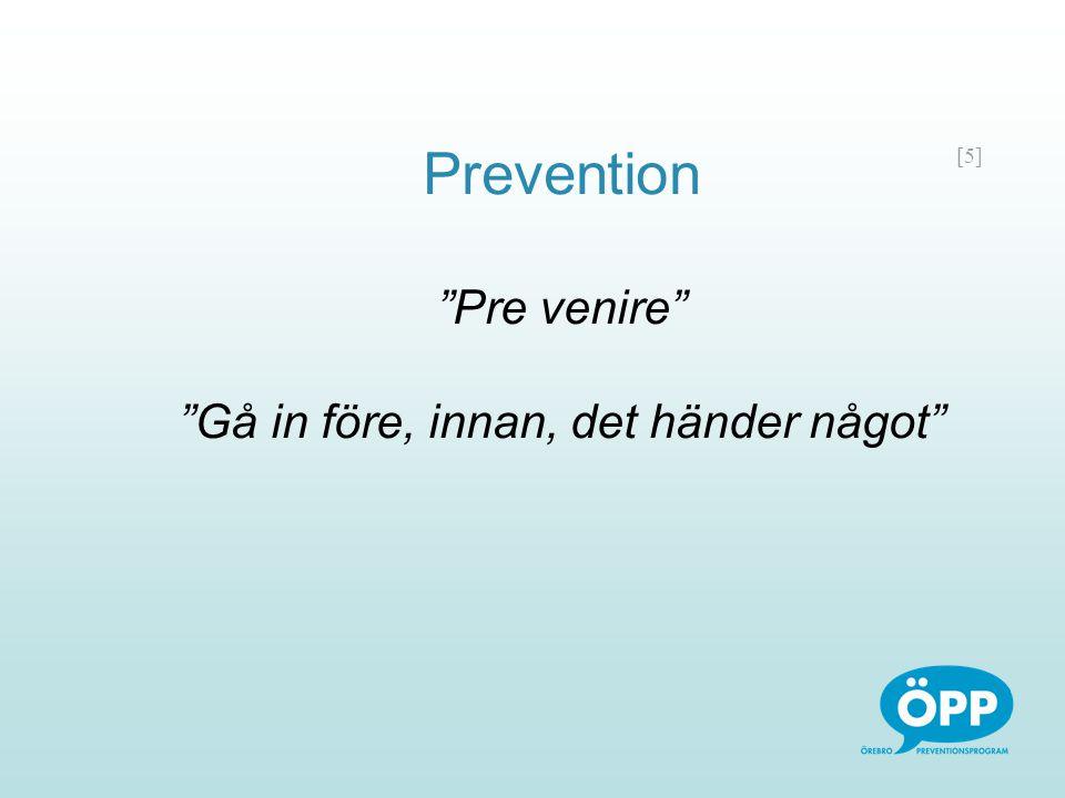 Prevention Pre venire Gå in före, innan, det händer något
