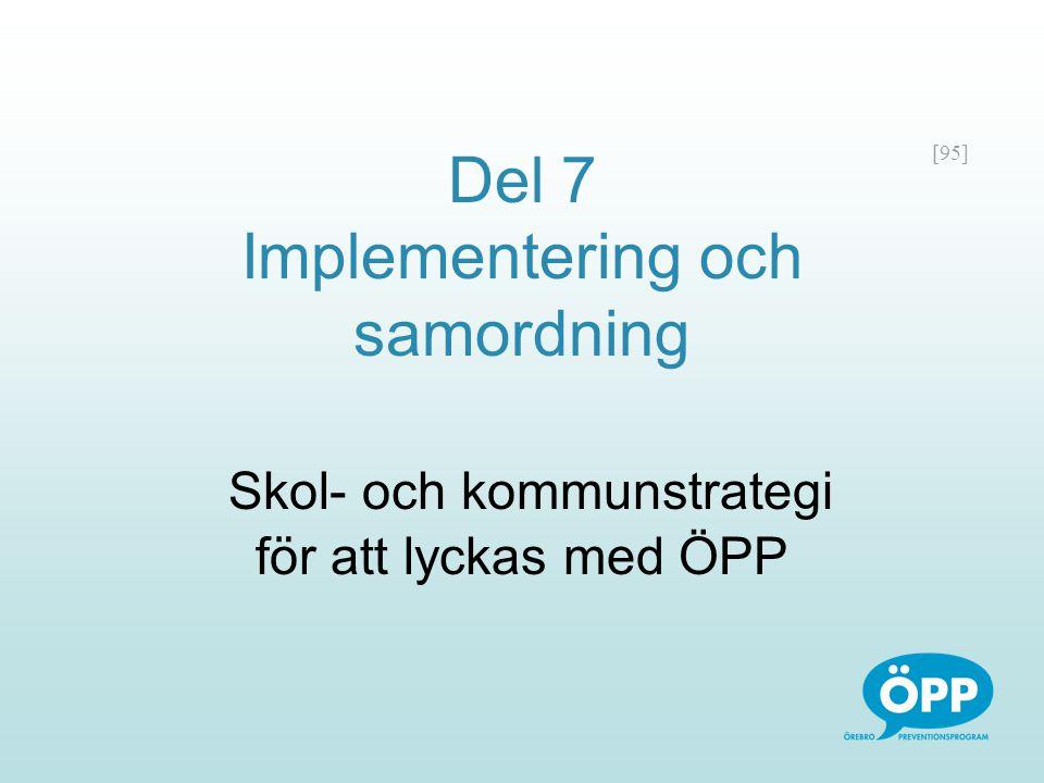 Del 7 Implementering och samordning Skol- och kommunstrategi för att lyckas med ÖPP