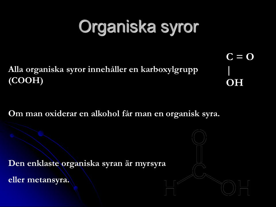 Organiska syror C = O | OH