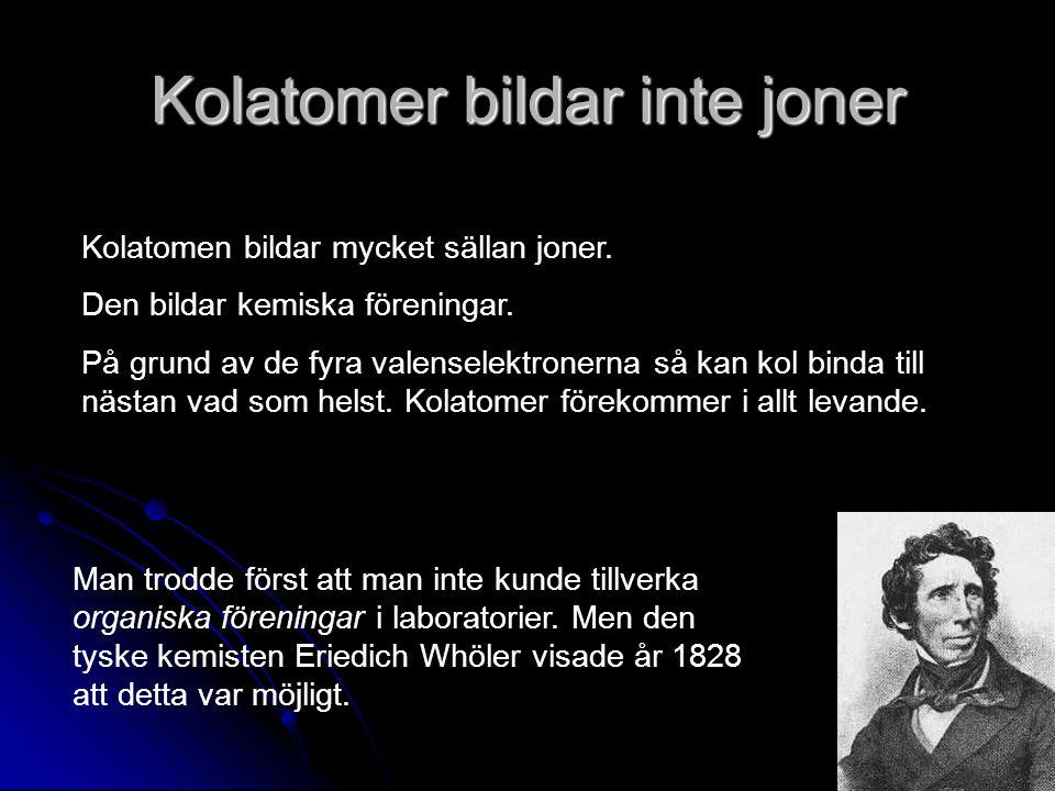 Kolatomer bildar inte joner